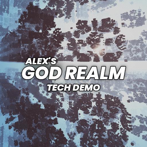 Alex's 'God Realm' Tech Demo