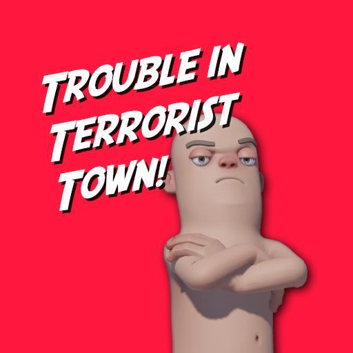 Trouble In Terrorist Town