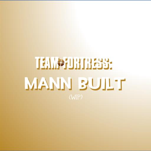 Team Fortress: Mann Built